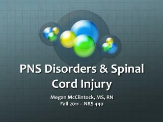 PNS Disorders & Spinal Cord Injury