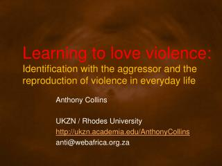Anthony Collins UKZN / Rhodes University http://ukzn.academia.edu/AnthonyCollins