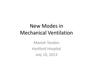 New Modes in  Mechanical  Ventilation