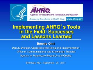 Implementing AHRQ ' s Tools           in the Field: Successes                 and Lessons Learned