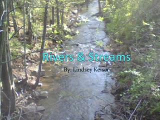 Rivers & Streams