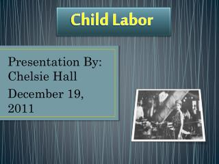 Presentation By:  Chelsie  Hall  December 19, 2011
