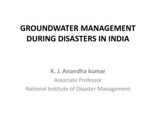 GROUNDWATER MANAGEMENT DURING DISASTERS IN INDIA