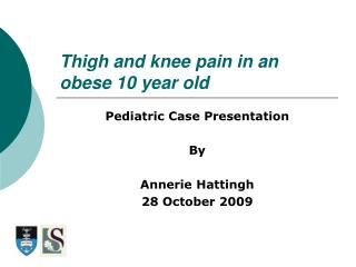 Thigh and knee pain in an obese 10 year old
