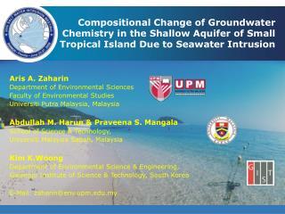 Aris A. Zaharin Department of Environmental Sciences Faculty of Environmental Studies