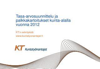 Tasa-arvosuunnittelu  ja palkkakartoitukset  kunta-alalla  vuonna 2012