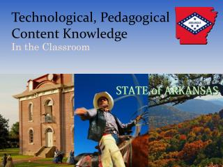 Technological, Pedagogical Content Knowledge