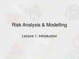 Risk Analysis  Modelling