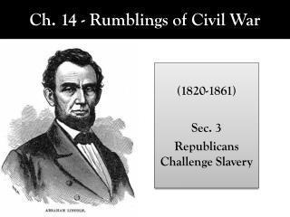 Ch. 14 - Rumblings of Civil War