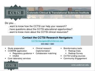 Contact the CCTSI Research Navigators CCTSI.Navigator@UCDenver.edu 303-862-1380