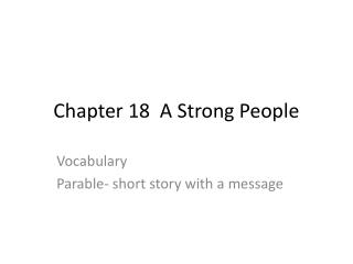 Chapter 18  A Strong People