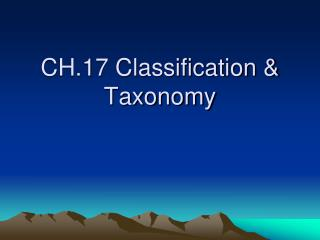 CH.17 Classification & Taxonomy