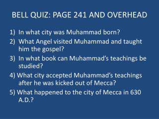 BELL QUIZ: PAGE 241 AND OVERHEAD