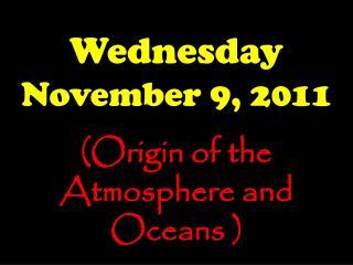 Wednesday November 9, 2011