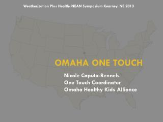 OMAHA One Touch