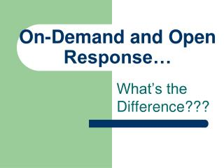 On-Demand and Open Response…