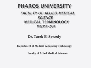 Pharos university Faculty of Allied Medical SCIENCE Medical Terminology MGMT-201