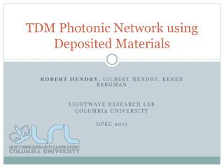 TDM Photonic Network using Deposited Materials