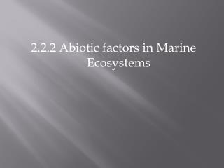 2.2.2 Abiotic factors in Marine Ecosystems