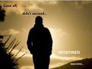 didn't succeed…