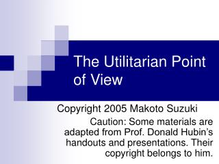 The Utilitarian Point of View