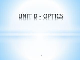 UNIT D - OPTICS