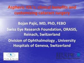 Aspheric IOL's: clinical benefits and customizing cataract surgery