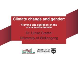 Dr. Ulrike Gretzel University of Wollongong