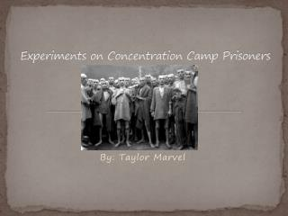 Experiments on Concentration Camp Prisoners