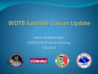 WDTB Satellite Liaison Update