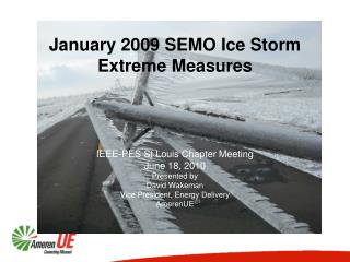 January 2009 SEMO Ice Storm Extreme Measures