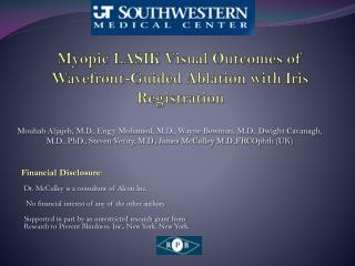 Myopic LASIK Visual Outcomes of  Wavefront -Guided Ablation with Iris Registration