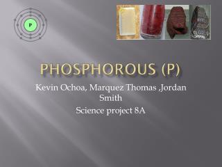 Phosphorous (p)