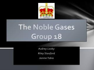 The Noble Gases Group 18
