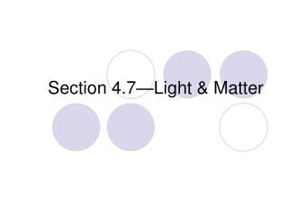 Section 4.7—Light & Matter