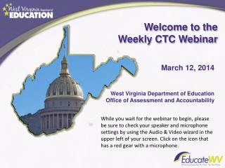 Welcome to the Weekly CTC Webinar