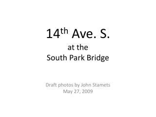 14 th  Ave. S.  at the South Park Bridge