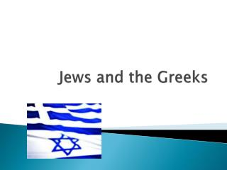 Jews and the Greeks