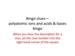 Bingo clues— polyatomic ions and acids & bases bingo