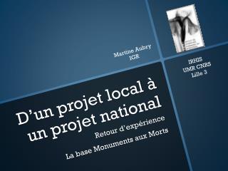 D'un projet local à un projet national