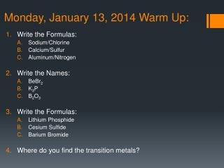 Monday, January 13, 2014 Warm Up: