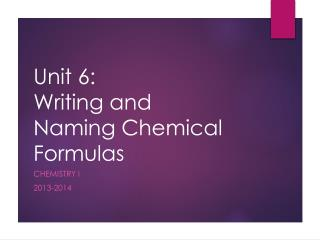 Unit 6: Writing and Naming Chemical Formulas