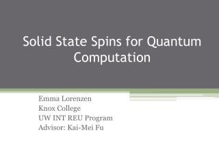 Solid State Spins for Quantum Computation