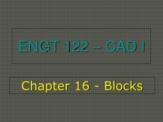 ENGT 122 – CAD I