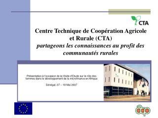 Centre Technique de Coop ration Agricole et Rurale CTA partageons les connaissances au profit des communaut s rurales