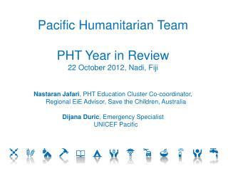 Pacific Humanitarian Team  PHT Year in Review 22 October 2012,  Nadi , Fiji