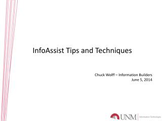 InfoAssist  Tips and Techniques