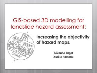 GIS-based 3D modelling for landslide hazard assessment: