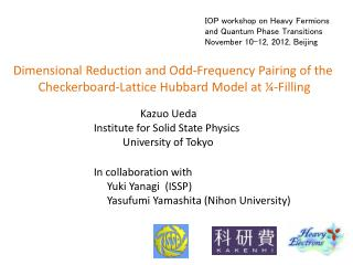 IOP workshop on Heavy Fermions  and Quantum Phase Transitions November 10-12, 2012, Beijing
