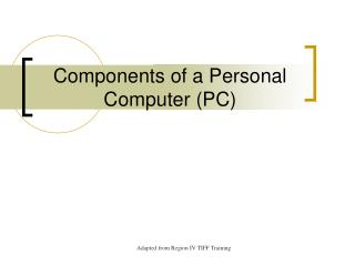 Components of a Personal Computer (PC)